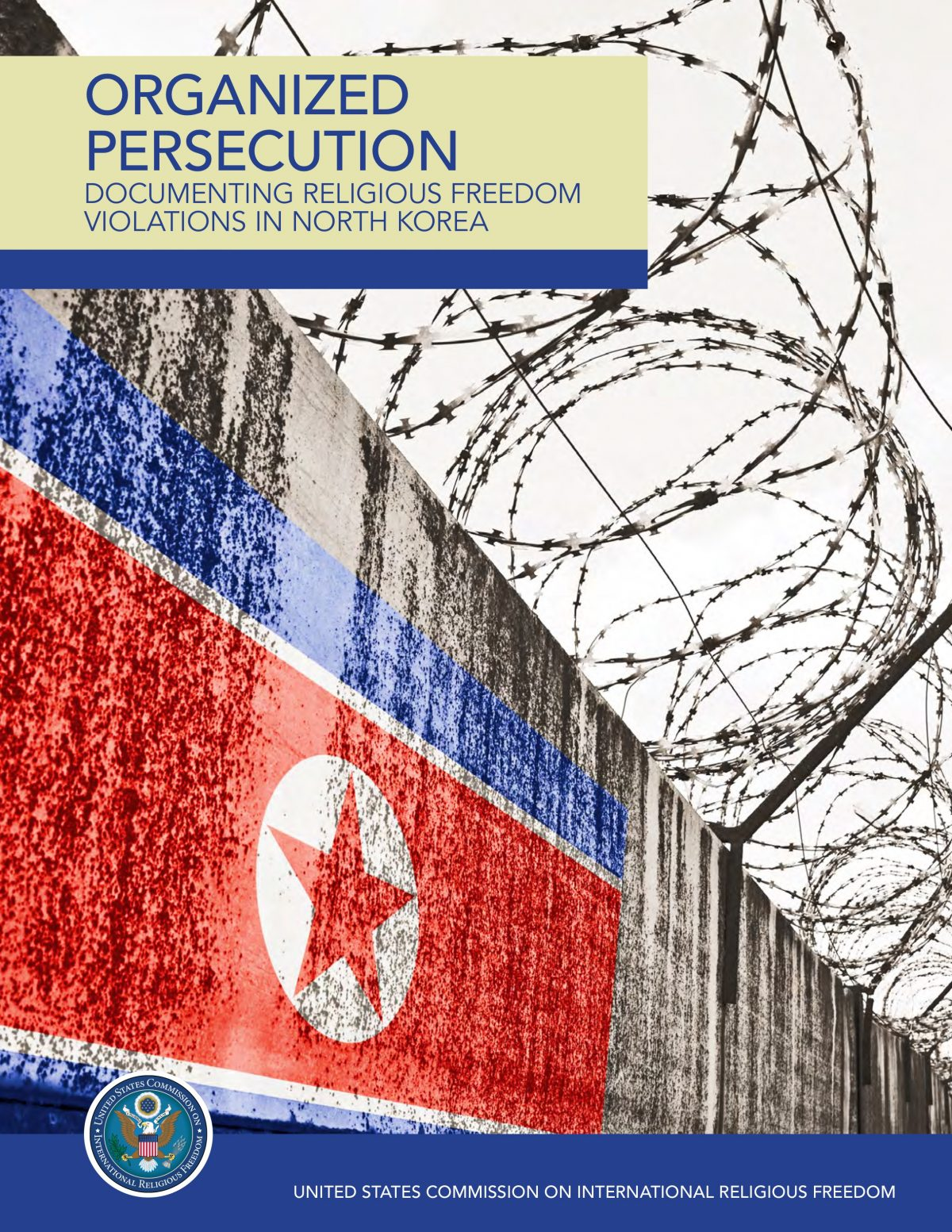 "NORTH KOREA: New USCIRF report describes ""absolute denial of religious freedom"""